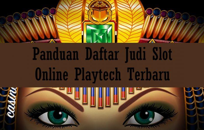 Panduan Daftar Judi Slot Online Playtech Terbaru 2021 Di Indonesia